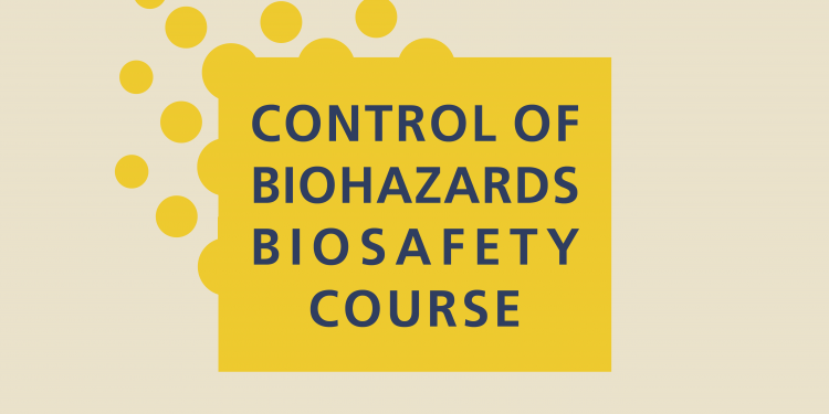 Control of Biohazards Biosafety Course