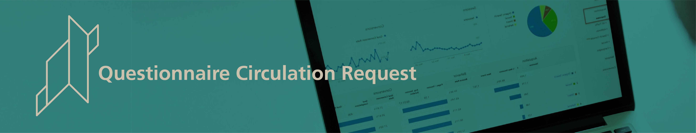 Questionnaire Circulation Request